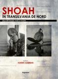 Shoah în Transilvania de Nord : d...