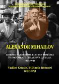 Alexandr Mihailov : liderul fascis...