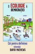 O ecologie a democraţiei: căi pe...