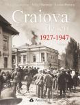 Craiova de ieri, 1927-1947