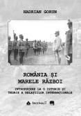 ROMÂNIA ȘI MARELE RĂZBOI. INTRO...