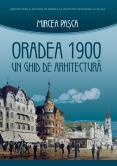 Oradea 1900. Un ghid de arhitectură