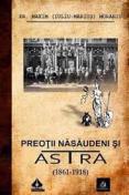 """Preoţii năsăudeni şi """"Astra"""" (..."""