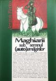 Maghiarii sub semnul (auto)amăgir...
