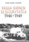Radda Barnen si Securitatea. 1946-...
