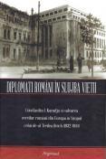 Diplomati romani in slujba vietii....