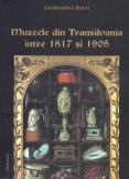 Muzeele din Transilvania intre 181...